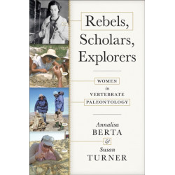Rebels, Scholars, Explorers: Women in Vertebrate Paleontology