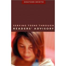 Serving Teens Through Readers' Advisory