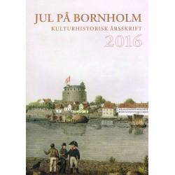 Jul på Bornholm: kulturhistorisk årsskrift (2016 (84. årgang))