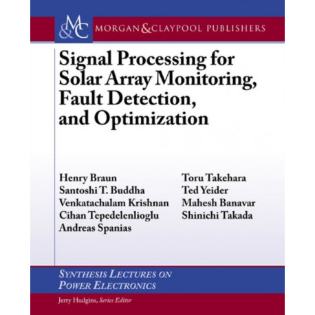 Signal Processing for Solar Array Monitoring, Fault Detection, and Optimization