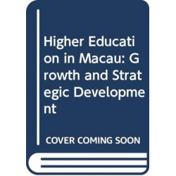 Higher Education in Macau - Growth and Strategic Development