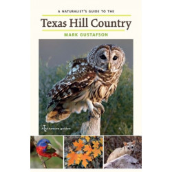 A Naturalist's Guide to the Texas Hill Country