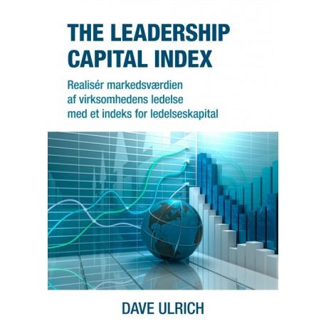 The leadership capital index: realisér markedsværdien af virksomhedens ledelse med et indeks for ledelseskapital