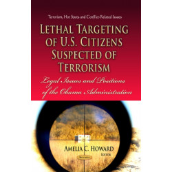 Lethal Targeting of U.S. Citizens Suspected of Terrorism: Legal Issues & Positions of the Obama Administration