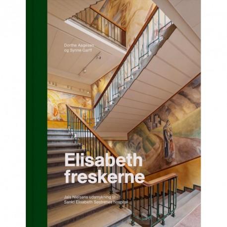Elisabeth - freskerne: Jais Nielsens udsmykning til Sankt Elisabeth Søstrenes hospital