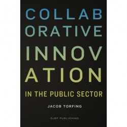 Collaborative innovation in the public sector: In the Public Sector