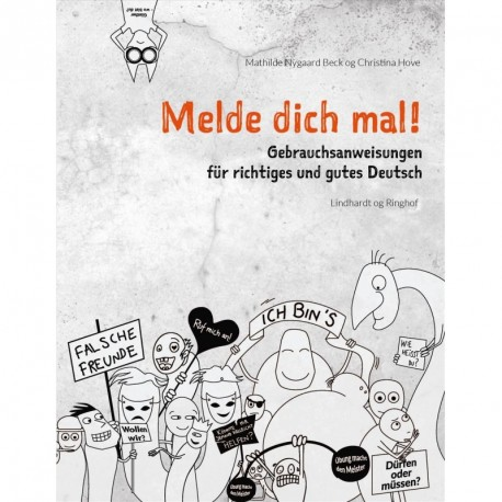 Melde dich mal: Gebrauchsanweisungen für richtiges und gutes Deutsch