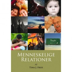 Menneskelige relationer: en banebrydende skildring af - og forståelse for - menneskelige relationer samt vores menneskelige helhed