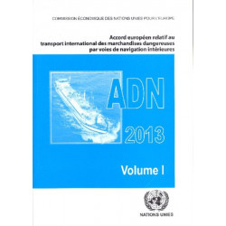 Accord europeen relatif au transport international des marchandises dangereuses par voies de navigation interieures (ADN)