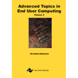 Advanced Topics in End User Computing: Volume Two