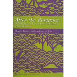 After the Romance: Communities and Environmental Governance in the Philippines