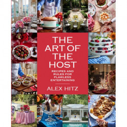 Art of Host: Recipes and Rules for Flawless Entertaining