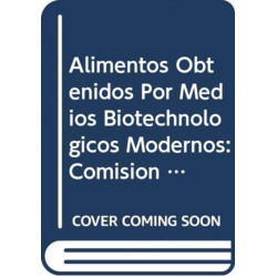 Alimentos Obtenidos Por Medios Biotechnologicos Modernos: Comision Fao/Who del Codex Alimentarius (Codex Alimentarius - Programa Conjunto Fao/Oms Sob)