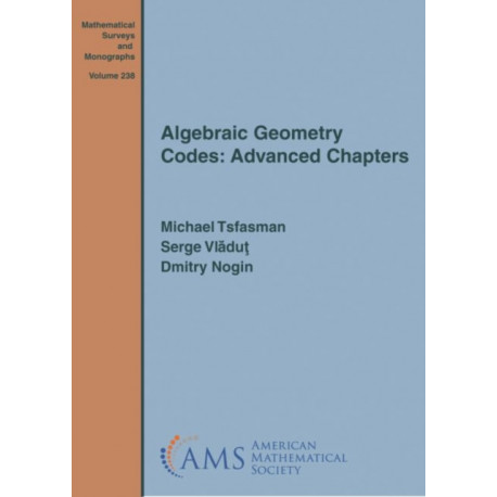 Algebraic Geometry Codes: Advanced Chapters