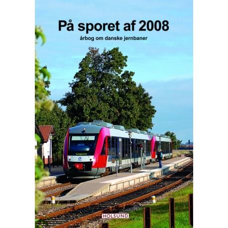 På sporet af: årbog om danske jernbaner (Årgang 2008)