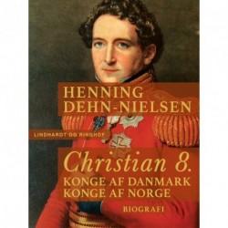 Christian 8. Konge af Danmark, konge af Norge