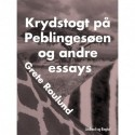Krydstogt på Peblingesøen og andre essays