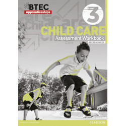 BTEC Apprenticeship Assessment Workbook Child Care Level 3