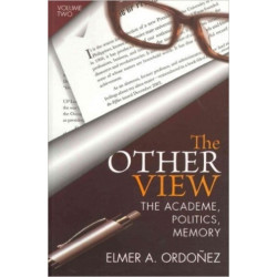 The Other View: Volume II: The Academe, Politics, Memory
