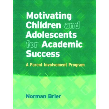 Motivating Children and Adolescents for Academic Success: A Parent Involvement Program