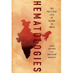 Hematologies: The Political Life of Blood in India