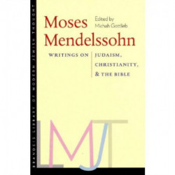 Moses Mendelssohn - Writings on Judaism, Christianity, and the Bible
