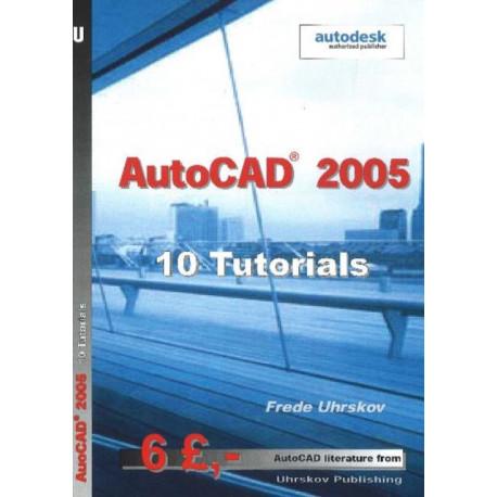 AutoCAD 2005 -- 10 Tutorials: 10 Tutorials