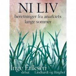 Ni liv: beretninger fra anarkiets lange sommer