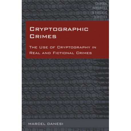 Cryptographic Crimes: The Use of Cryptography in Real and Fictional Crimes