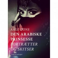 Den arabiske prinsesse: Portrætter og Skitser