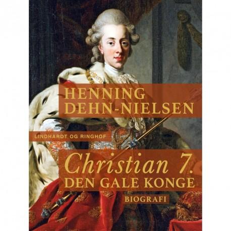 Christian 7. Den gale konge