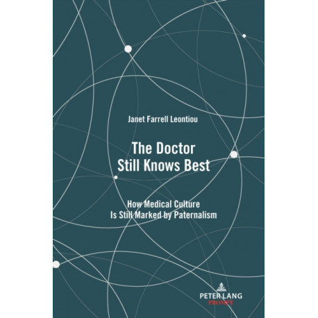 The Doctor Still Knows Best: How Medical Culture Is Still Marked by Paternalism