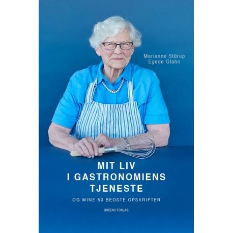 Mit liv i gastronomiens tjeneste: og min 50 bedste opskrifter