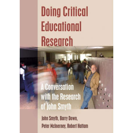 Doing Critical Educational Research: A Conversation with the Research of John Smyth