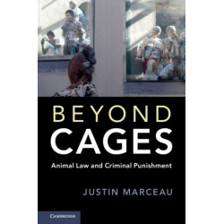Beyond Cages: Animal Law and Criminal Punishment