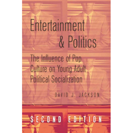 Entertainment and Politics: The Influence of Pop Culture on Young Adult Political Socialization