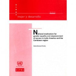 National Mechanism for Gender Equality and Empowerment of Women in Latin America and the Caribbean Region (Mujer y Desarrollo) (Economic Commission ... and the Caribbean, Mujer Y Desarrollo)