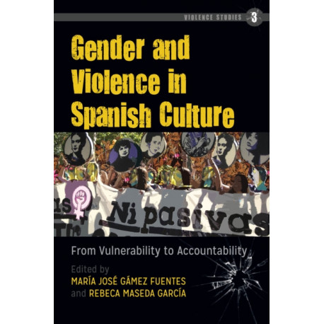 Gender and Violence in Spanish Culture: From Vulnerability to Accountability