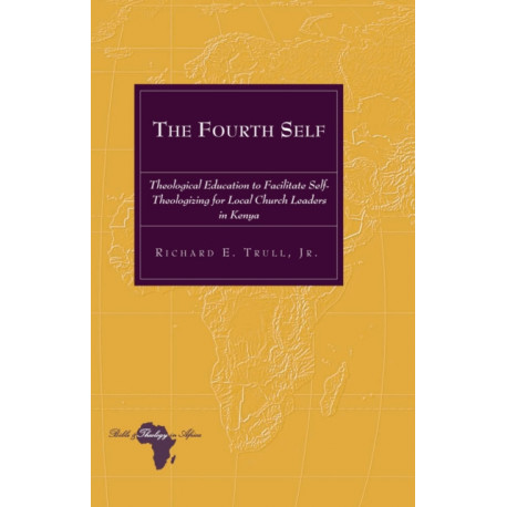 The Fourth Self: Theological Education to Facilitate Self-Theologizing for Local Church Leaders in Kenya