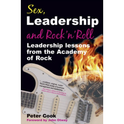 Sex, Leadership and Rock'n Roll: Leadership lessons from the Academy of Rock