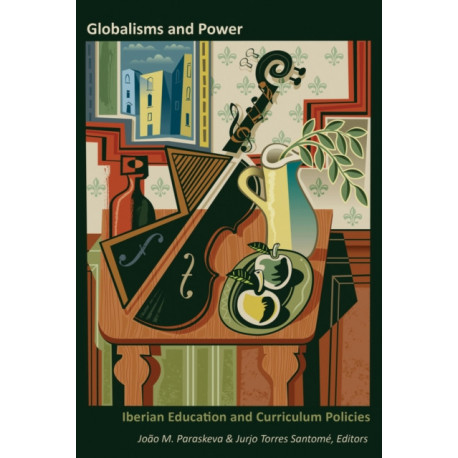 Globalisms and Power: Iberian Education and Curriculum Policies