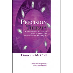 Precision Therapy: A Professional Manual Of Fast And Effective Hypnoanalysis Techniques