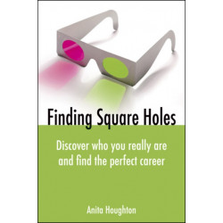 Finding Square Holes: Discover Who You Really Are and Find the Perfect Career
