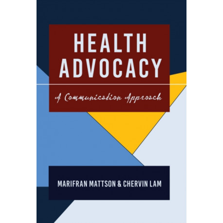 Health Advocacy: A Communication Approach