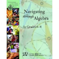 Navigating through Algebra in Grades 6-8