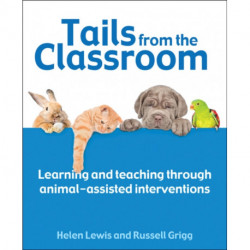 Tails from the Classroom: Learning and teaching through animal-assisted interventions