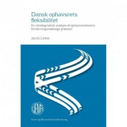 Dansk ophavsrets fleksibilitet: En retsdogmatisk analyse af ophavsretslovens fortolkningsmæssige grænser