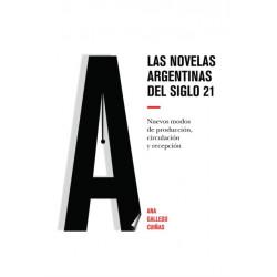 Las novelas argentinas del siglo 21- Nuevos modos de produccion, circulacion y recepcion: Nuevos Modos de Produccion, Circulacion Y Recepcion