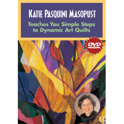 Katie Pasquini Masopust Teaches Simple Steps to Dynamic Art Quilts