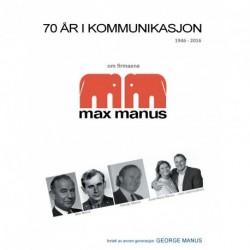 70 år i kommunikasjon: Om firmaene max manus fra 1946 - 2016